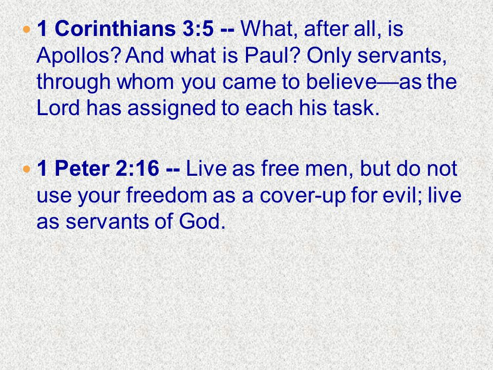 1 Corinthians 3:5 -- What, after all, is Apollos. And what is Paul.