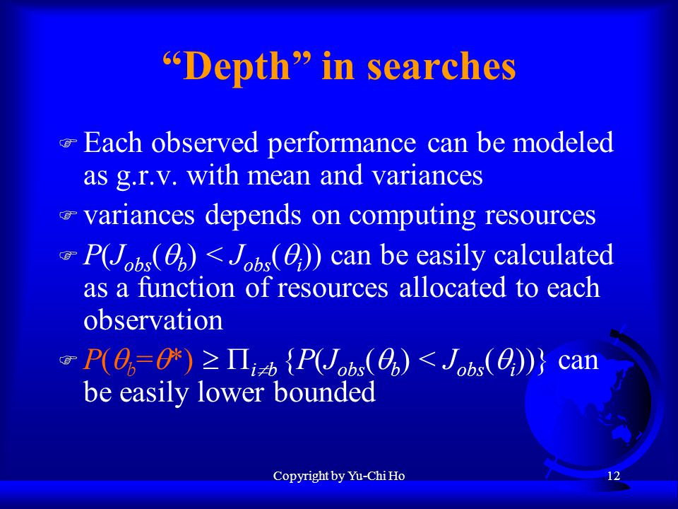 Copyright by Yu-Chi Ho12 Depth in searches F Each observed performance can be modeled as g.r.v.