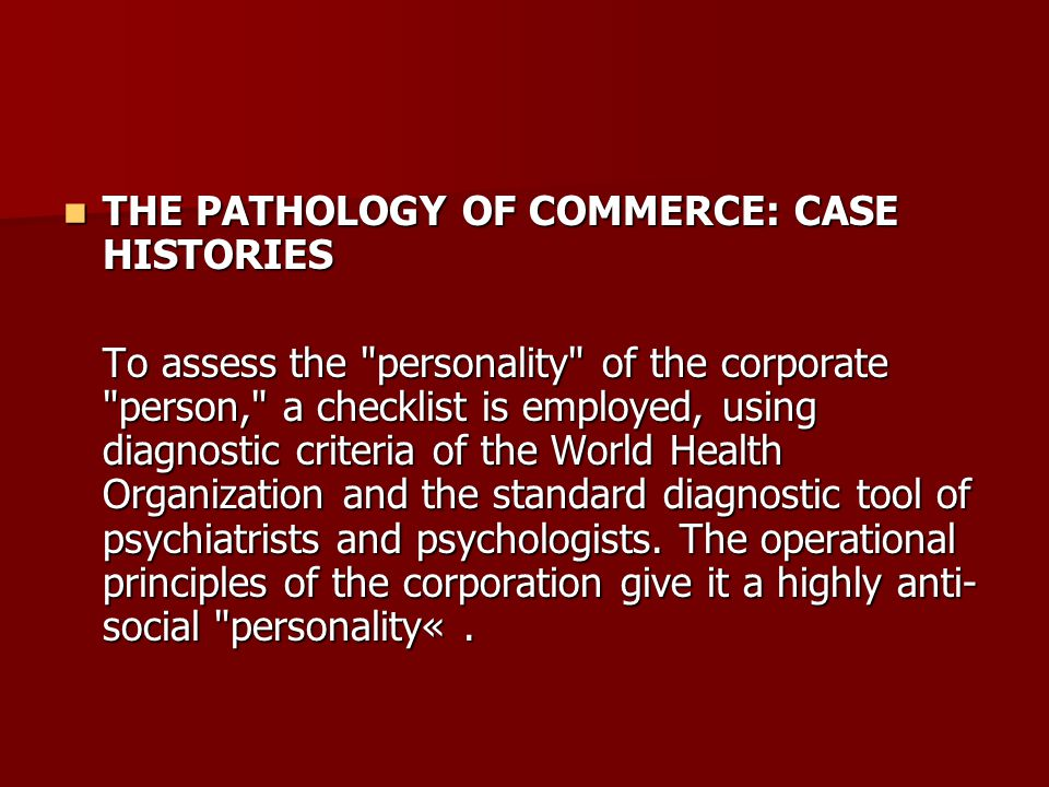 THE PATHOLOGY OF COMMERCE: CASE HISTORIES THE PATHOLOGY OF COMMERCE: CASE HISTORIES To assess the