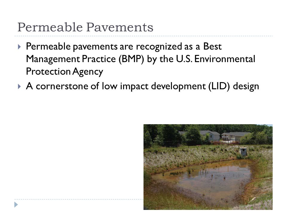 Permeable Pavements  Permeable pavements are recognized as a Best Management Practice (BMP) by the U.S.