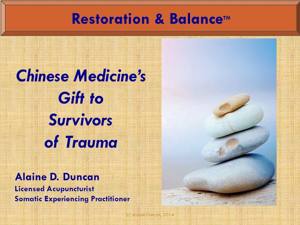 (c) Alaine Duncan, 2014 Restoration & Balance TM Alaine D.