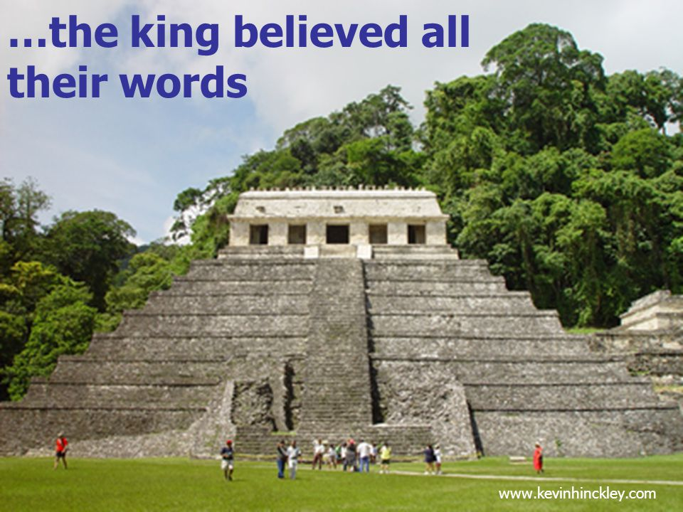 …the king believed all their words www.kevinhinckley.com
