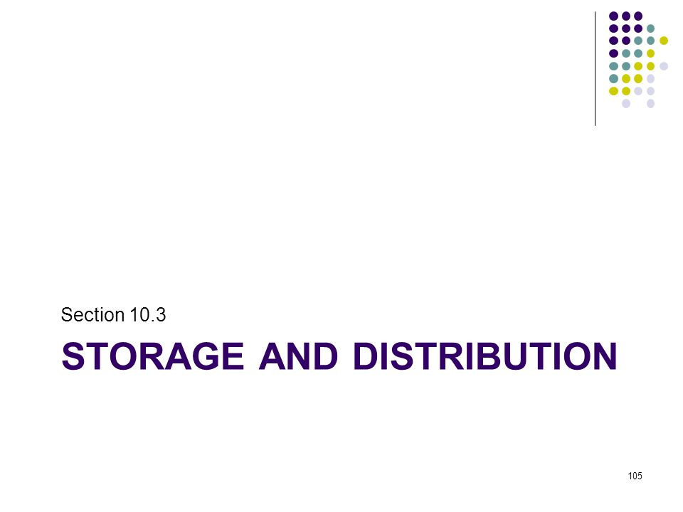 STORAGE AND DISTRIBUTION Section 10.3 105