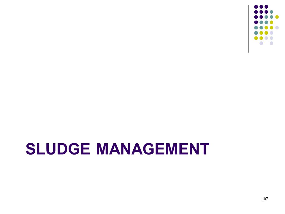 SLUDGE MANAGEMENT 107