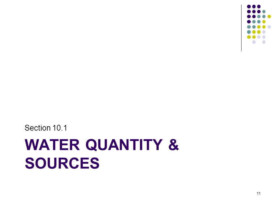 WATER QUANTITY & SOURCES Section 10.1 11