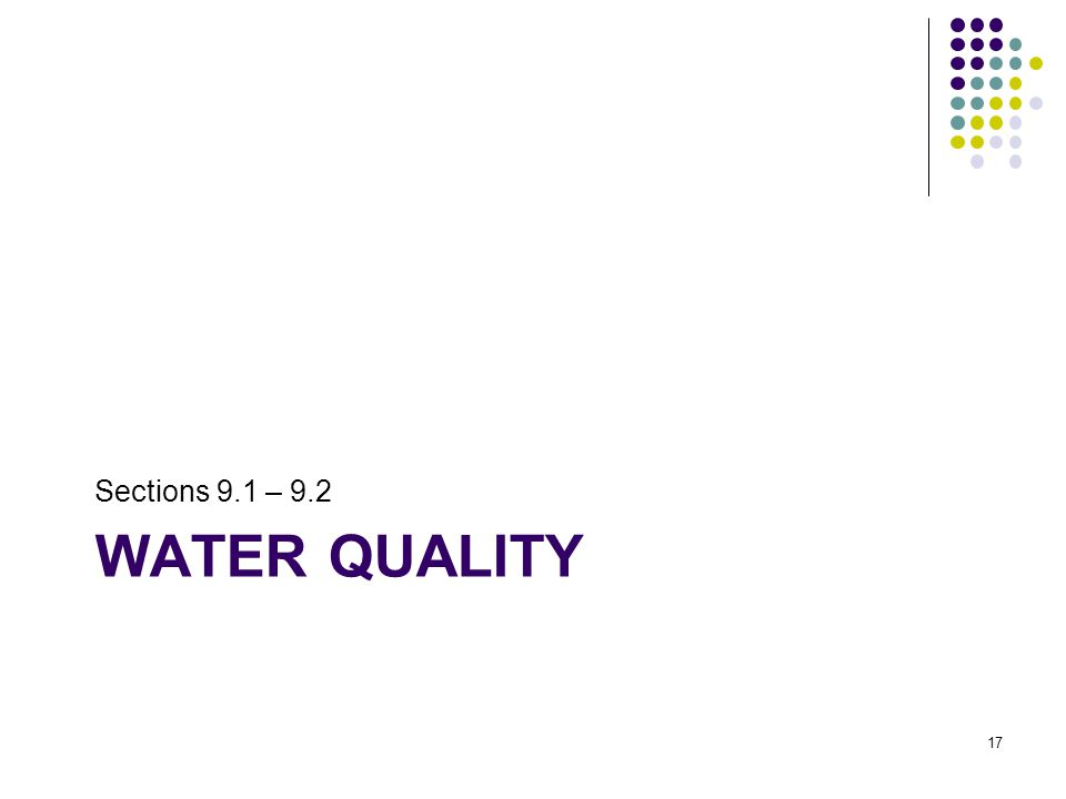 WATER QUALITY Sections 9.1 – 9.2 17