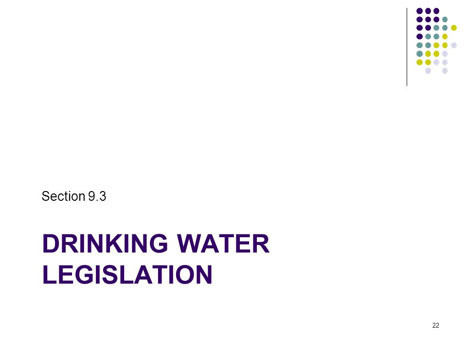 DRINKING WATER LEGISLATION Section 9.3 22