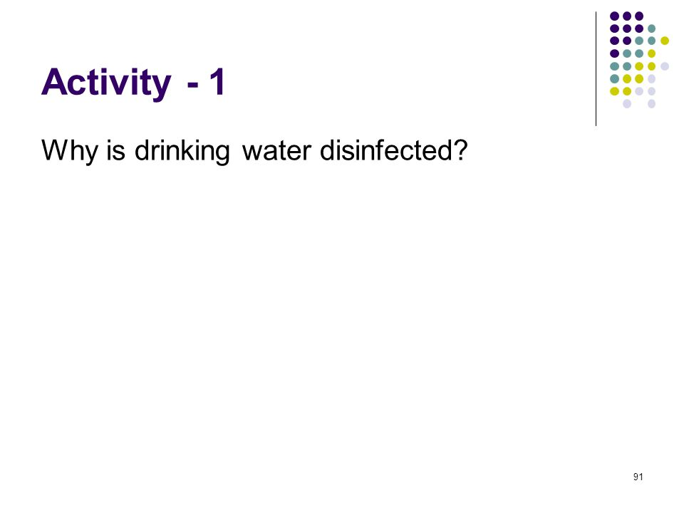 Activity - 1 Why is drinking water disinfected 91