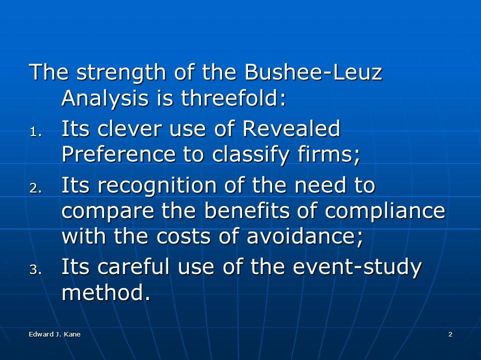 Edward J.Kane2 The strength of the Bushee-Leuz Analysis is threefold: 1.