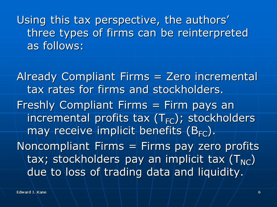 6 Using this tax perspective, the authors' three types of firms can be reinterpreted as follows: Already Compliant Firms = Zero incremental tax rates for firms and stockholders.