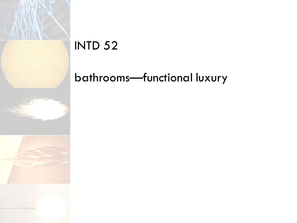 INTD 52 bathrooms—functional luxury