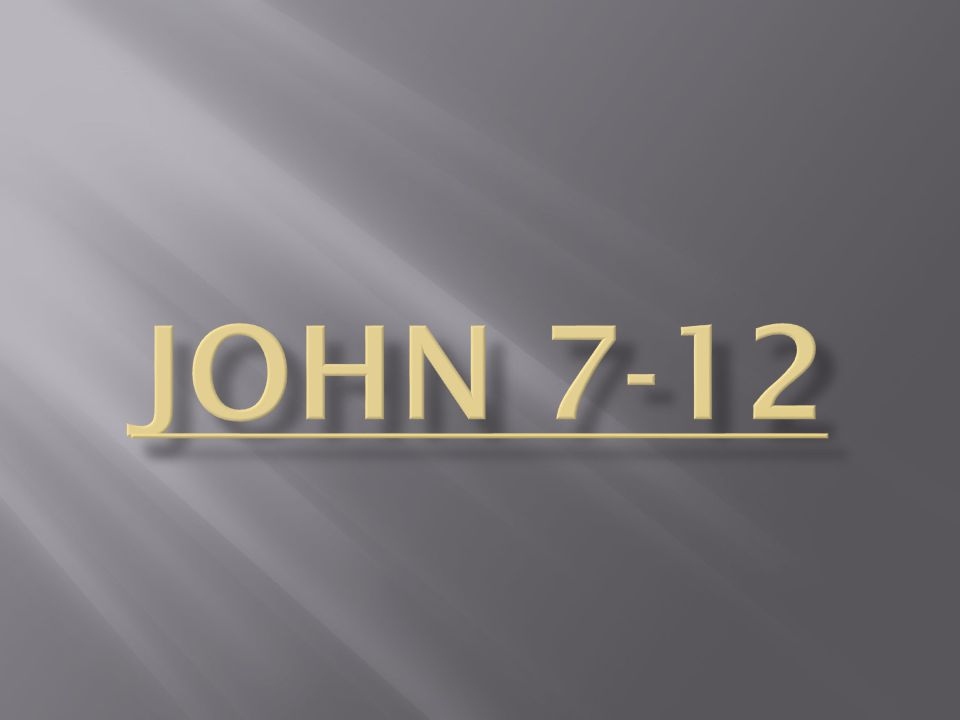 John 7:2 This feast was the start of the last six months of the Savior's life.