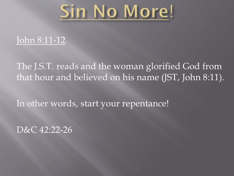 John 8:11-12 The J.S.T.