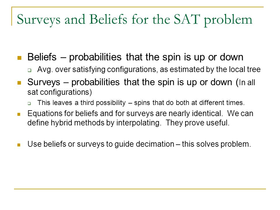 Surveys and Beliefs for the SAT problem Beliefs – probabilities that the spin is up or down  Avg.