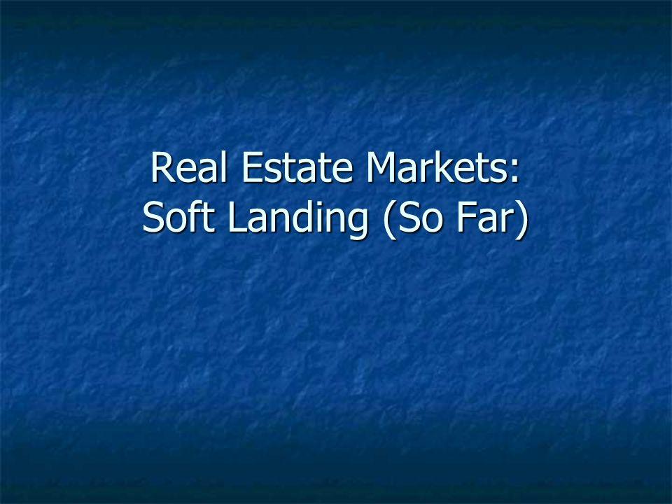 Real Estate Markets: Soft Landing (So Far)