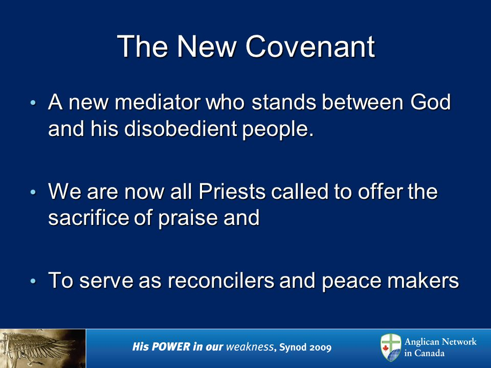 The New Covenant A new mediator who stands between God and his disobedient people.