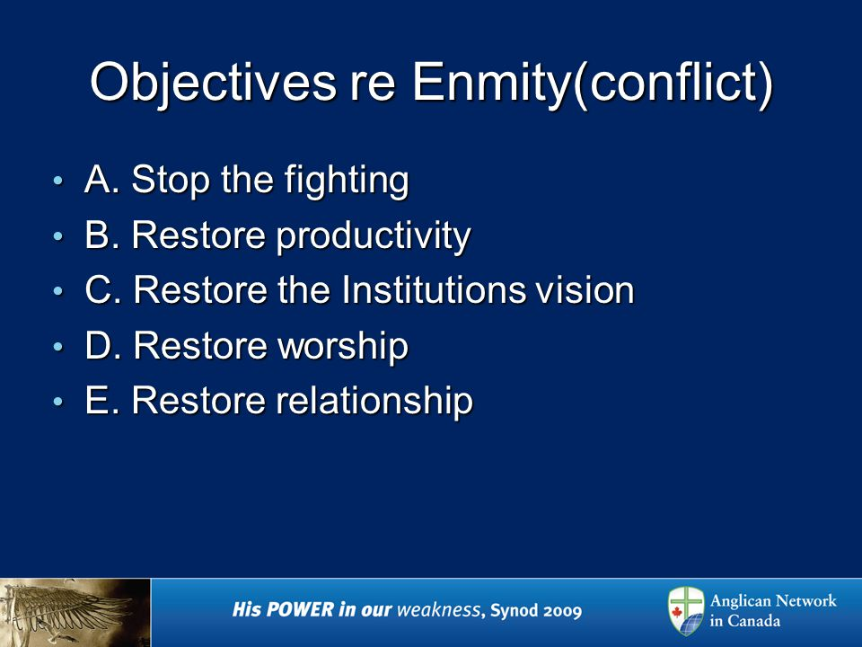 Objectives re Enmity(conflict) A. Stop the fighting A.