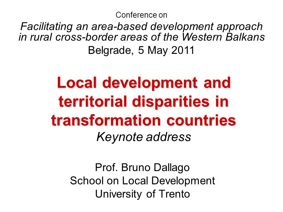 Local development and territorial disparities in transformation countries Local development and territorial disparities in transformation countries Keynote address Prof.