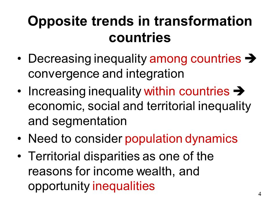 4 Opposite trends in transformation countries Decreasing inequality among countries  convergence and integration Increasing inequality within countri