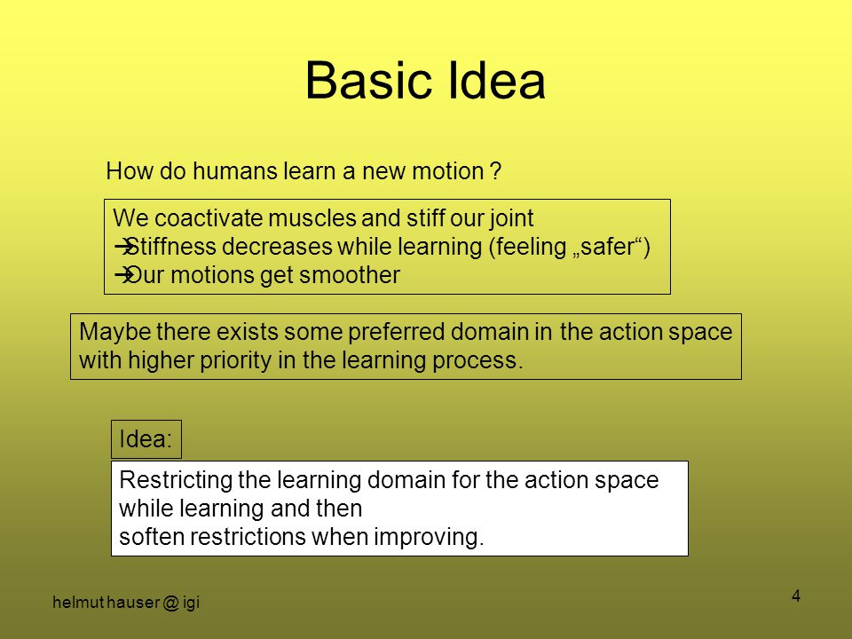 helmut hauser @ igi 4 Basic Idea How do humans learn a new motion .