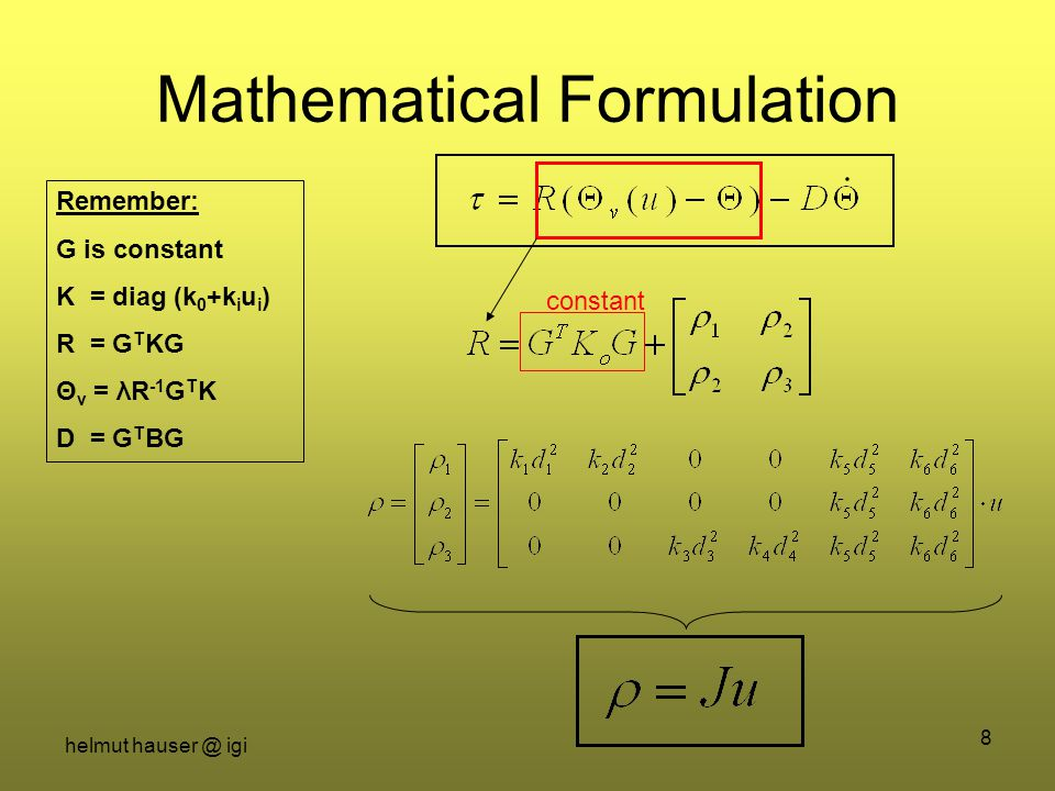 helmut hauser @ igi 8 Mathematical Formulation Remember: G is constant K = diag (k 0 +k i u i ) R = G T KG Θ v = λR -1 G T K D = G T BG constant