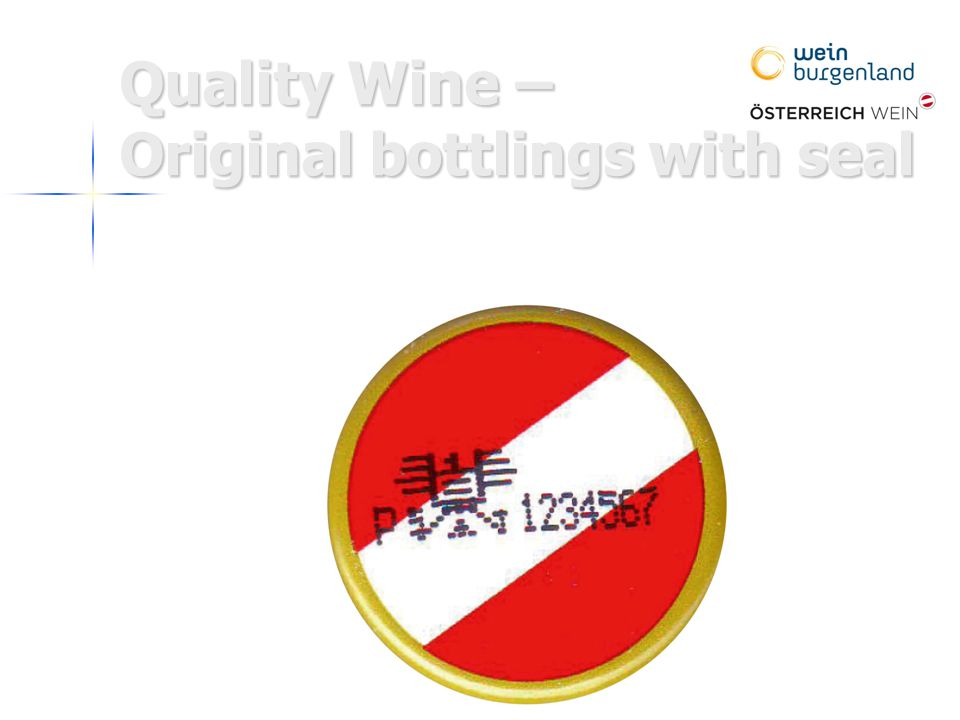 Quality Wine – Original bottlings with seal