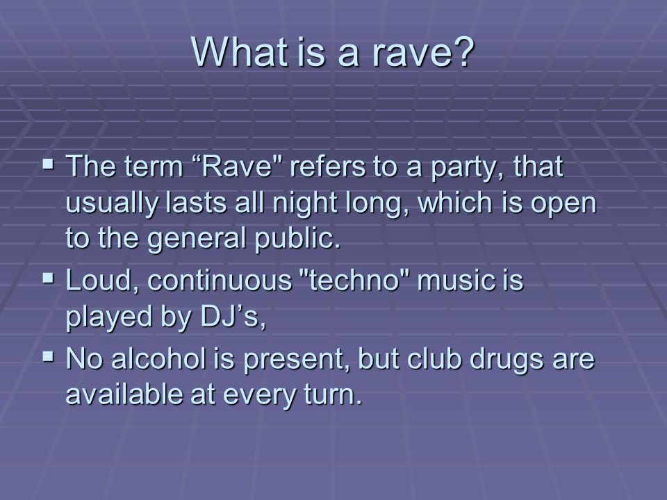 What is a rave.