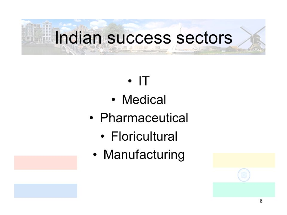 8 Indian success sectors IT Medical Pharmaceutical Floricultural Manufacturing