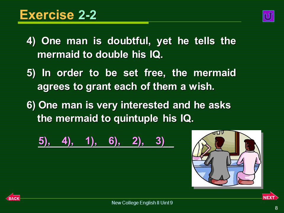 New College English II Uint 9 7 2-1 Exercise 2-1 Directions: Listen to the story and rearrange the sentences in chronological order ( 时间顺序 ).