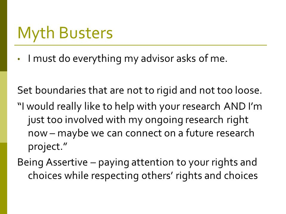 Myth Busters I must do everything my advisor asks of me.