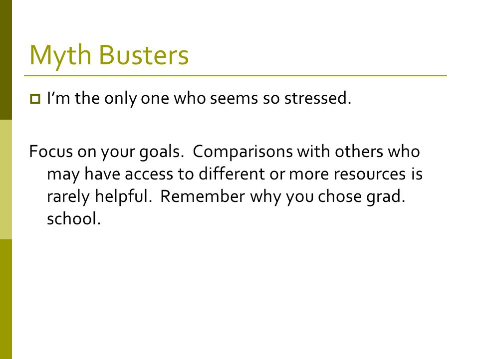 Myth Busters  I'm the only one who seems so stressed.