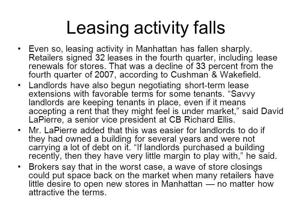 Leasing activity falls Even so, leasing activity in Manhattan has fallen sharply.