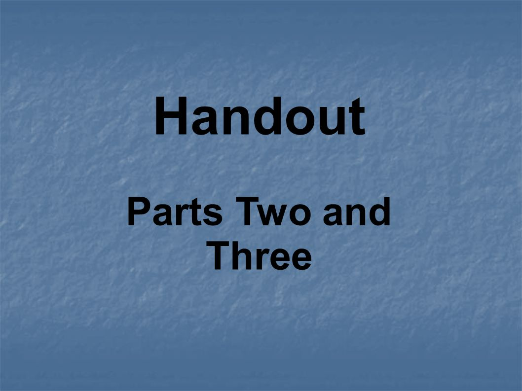 Handout Parts Two and Three