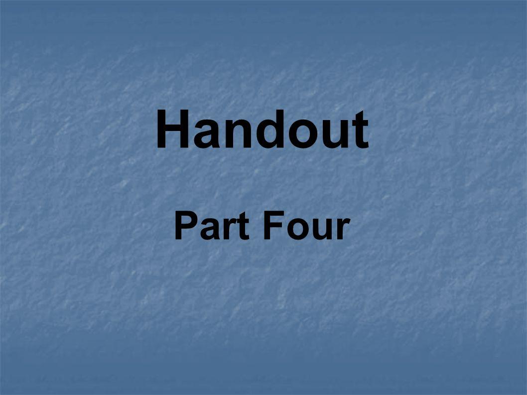 Handout Part Four
