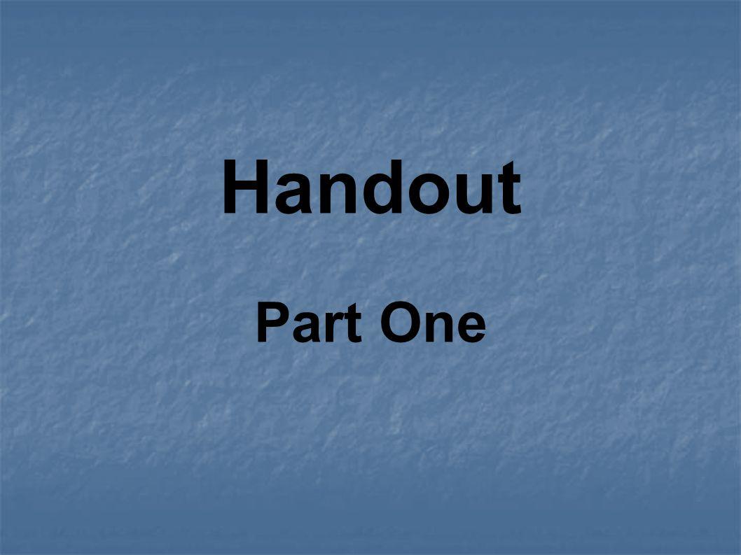 Handout Part One