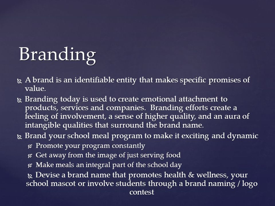  A brand is an identifiable entity that makes specific promises of value.