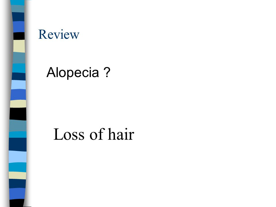 Review Alopecia ? Loss of hair