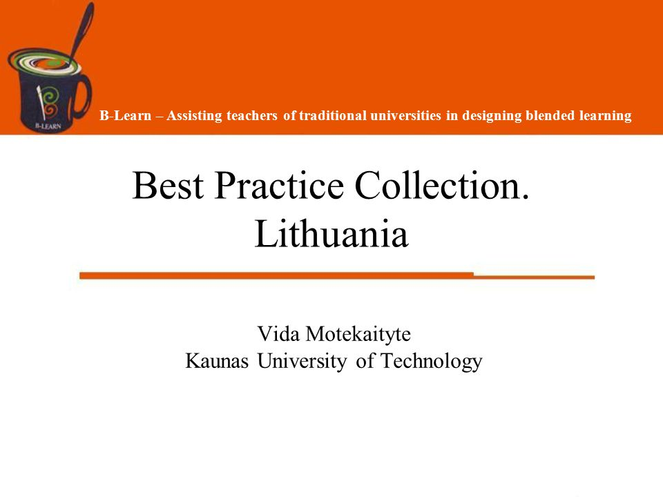 2 Blended learning in Lithuania Live training via the web and also face-to-face meetings are becoming more and more important part of any distance learning program.