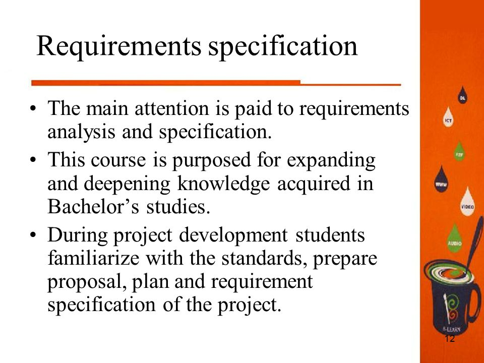 12 Requirements specification The main attention is paid to requirements analysis and specification.