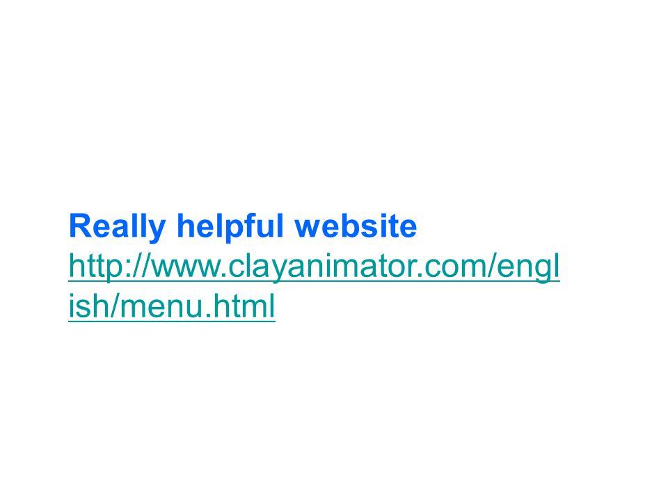Really helpful website http://www.clayanimator.com/engl ish/menu.html