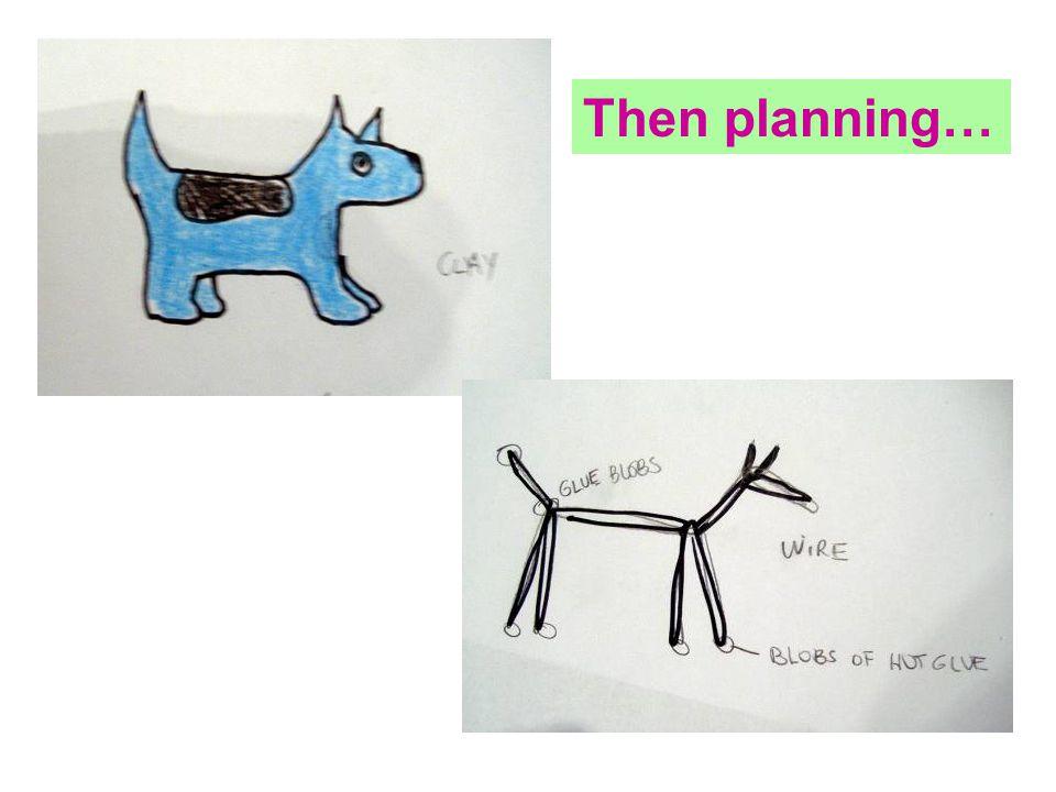 Then planning…