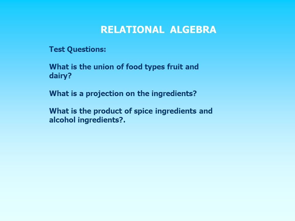 Test Questions: What is the union of food types fruit and dairy.