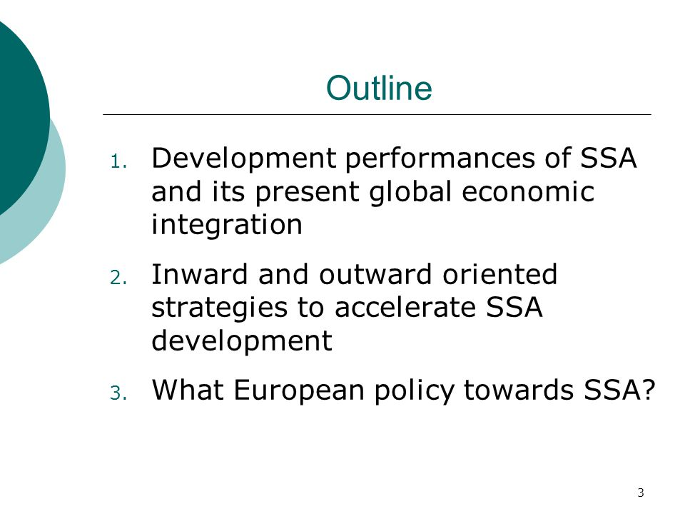 3 Outline 1. Development performances of SSA and its present global economic integration 2.