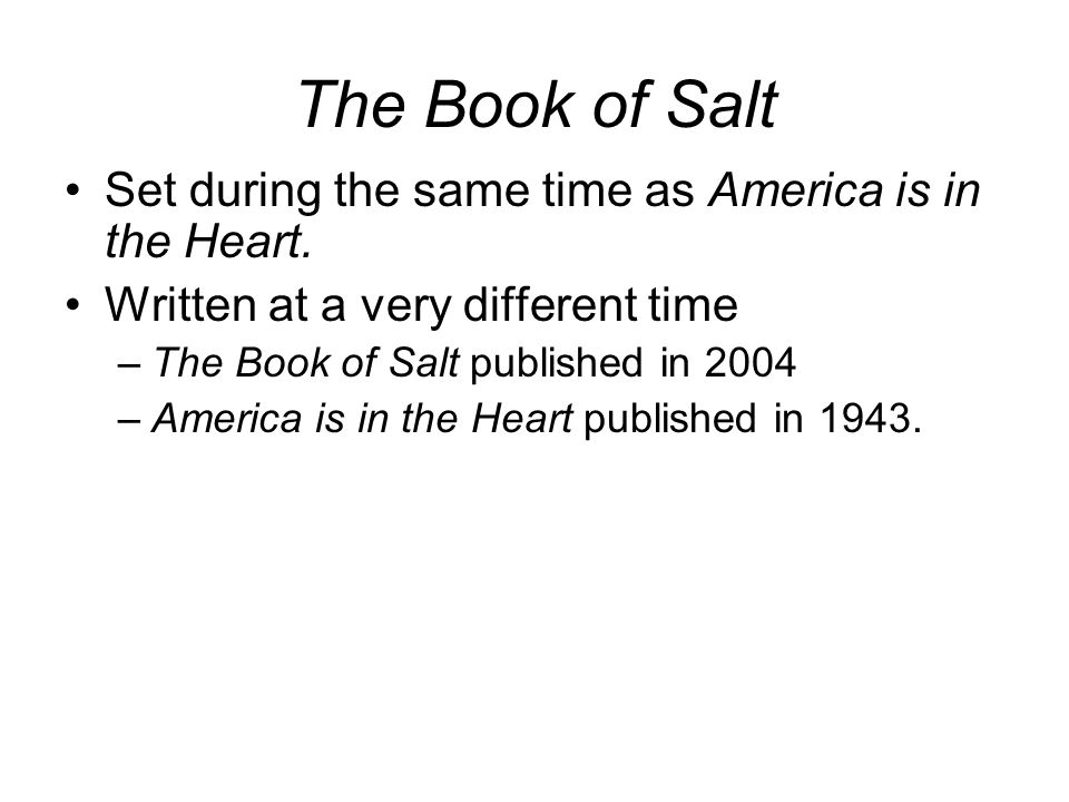 The Book of Salt Set during the same time as America is in the Heart.