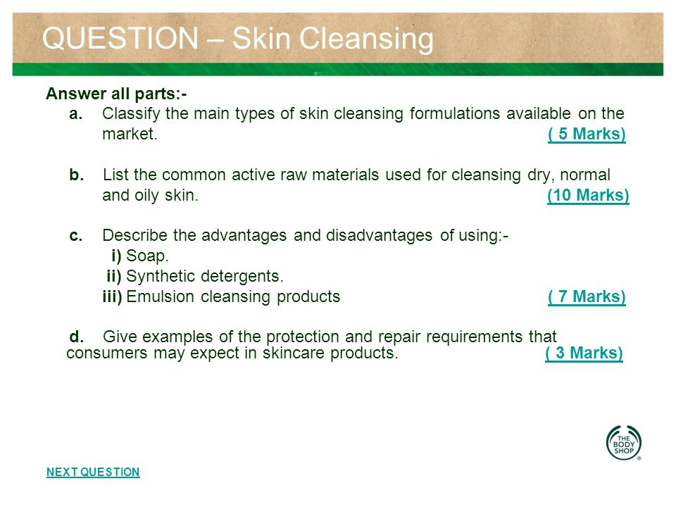 QUESTION – Skin Cleansing Answer all parts:- a.