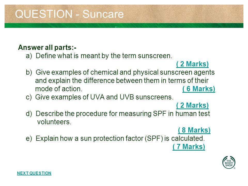 QUESTION - Moisturisation Answer all parts:- a.
