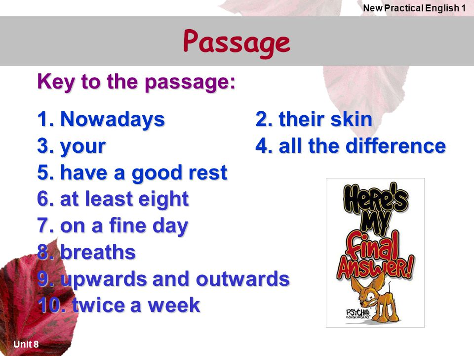 Unit 8 New Practical English 1 Key to the passage: 1.
