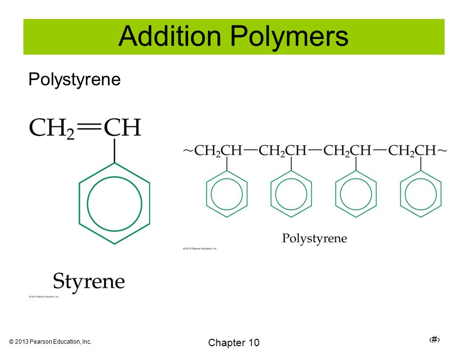 11 Chapter 10 © 2013 Pearson Education, Inc. Addition Polymers Polystyrene