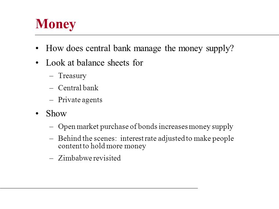 Money How does central bank manage the money supply.