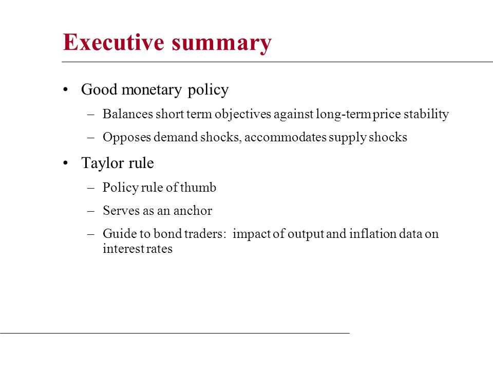 Taylor rule Bond traders' guide How do short rates respond to news about –Inflation.